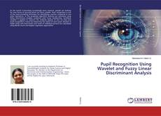 Couverture de Pupil Recognition Using Wavelet and Fuzzy Linear Discriminant Analysis