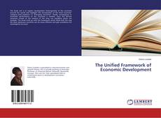 Bookcover of The Unified Framework of Economic Development