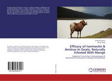 Portada del libro de Efficacy of Ivermectin & Amitraz In Goats, Naturally Infested With Mange