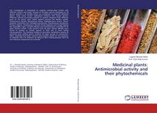 Bookcover of Medicinal plants: Antimicrobial activity and their phytochemicals