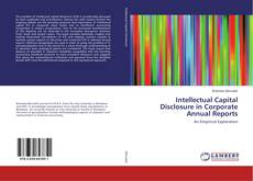 Bookcover of Intellectual Capital Disclosure in Corporate Annual Reports