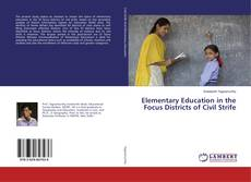 Bookcover of Elementary Education in the Focus Districts of Civil Strife