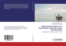 Portada del libro de Optimal Parameters of a Centrifugal Pump for Heavy End Recovery