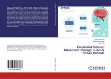 Bookcover of Constraint Induced Movement Therapy in Acute Stroke Patients