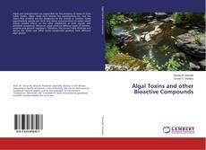 Copertina di Algal Toxins and other Bioactive Compounds