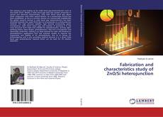 Bookcover of Fabrication and characteristics study of ZnO/Si heterojunction