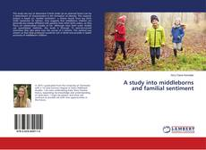 Bookcover of A study into middleborns and familial sentiment