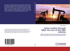 Value creation through M&A: the case of the O&G industry的封面