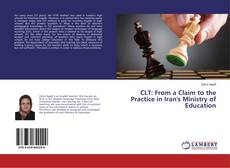 Bookcover of CLT: From a Claim to the Practice in Iran's Ministry of Education