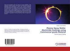 Portada del libro de Plasma Spray Nickle-Aluminide Coatings using Commercial grade Material