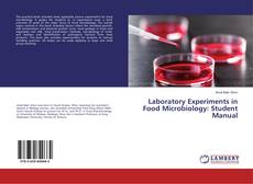 Bookcover of Laboratory Experiments in Food Microbiology: Student Manual