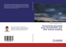 Portada del libro de Convectively generated wave characteristics and their vertical coupling