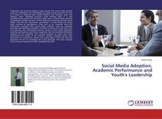 Portada del libro de Social Media Adoption, Academic Performance and Youth's Leadership