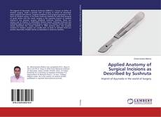 Applied Anatomy of Surgical Incisions as Described by Sushruta kitap kapağı