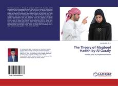Bookcover of The Theory of Magbool Hadith by Al Gazaly