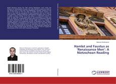 Bookcover of Hamlet and Faustus as 'Renaissance Men': A Nietzschean Reading