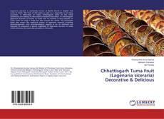 Bookcover of Chhattisgarh Tuma Fruit (Lagenaria siceraria) Decorative & Delicious