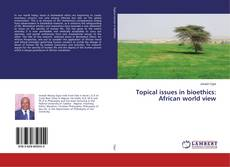 Обложка Topical issues in bioethics: African world view