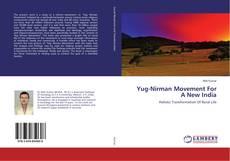 Yug-Nirman Movement For A New India kitap kapağı
