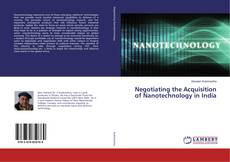 Bookcover of Negotiating the Acquisition of Nanotechnology in India