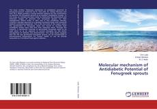 Bookcover of Molecular mechanism of Antidiabetic Potential of Fenugreek sprouts
