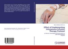 Bookcover of Effect of Implementing Intravenous Infusion Therapy Protocol