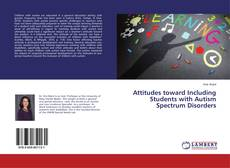Bookcover of Attitudes toward Including Students with Autism Spectrum Disorders