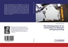 Bookcover of The Development of an Instrument to Measure Intrapreneurship