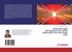 Bookcover of Advanced Light Management for CZTSe Alternative Thin Film Solar Cells