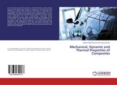 Bookcover of Mechanical, Dynamic and Thermal Properties of Composites