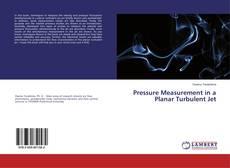 Copertina di Pressure Measurement in a Planar Turbulent Jet