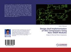 Couverture de Design And Implementation of 4X2 Compressors Using New XNOR Modules