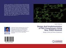 Capa do livro de Design And Implementation of 4X2 Compressors Using New XNOR Modules