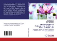 Drug Discovery of Antimicrobial Activity by Some Essential Oils kitap kapağı