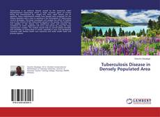 Tuberculosis Disease in Densely Populated Area的封面
