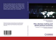 Couverture de Risk, decision making and global political economy