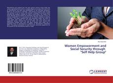 "Couverture de Women Empowerment and Social Security through ""Self Help Group"""