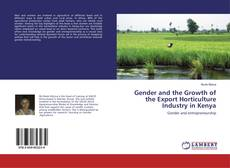 Bookcover of Gender and the Growth of the Export Horticulture Industry in Kenya