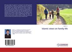 Bookcover of Islamic views on family life