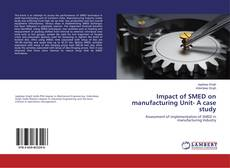 Impact of SMED on manufacturing Unit- A case study的封面