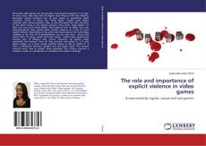 Copertina di The role and importance of explicit violence in video games