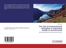 Buchcover von The role of environmental education in improving health of environment