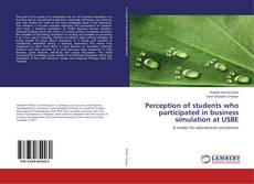 Bookcover of Perception of students who participated in business simulation at USBE