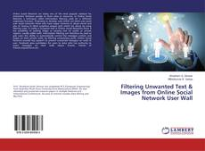 Bookcover of Filtering Unwanted Text & Images from Online Social Network User Wall