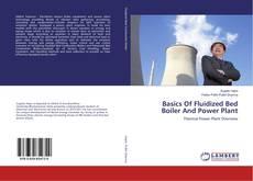 Couverture de Basics Of Fluidized Bed Boiler And Power Plant
