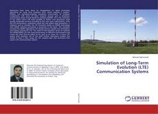 Bookcover of Simulation of Long-Term Evolution (LTE) Communication Systems
