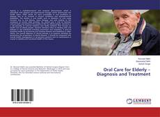 Borítókép a  Oral Care for Elderly –Diagnosis and Treatment - hoz