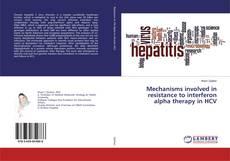 Portada del libro de Mechanisms involved in resistance to interferon alpha therapy in HCV