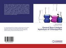 Bookcover of General Base Catalysis Hydrolysis of Chloropyrifos