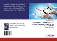 Bookcover of Electronic Vs. Print Journals Usage in Academic Libraries in Abu Dhabi